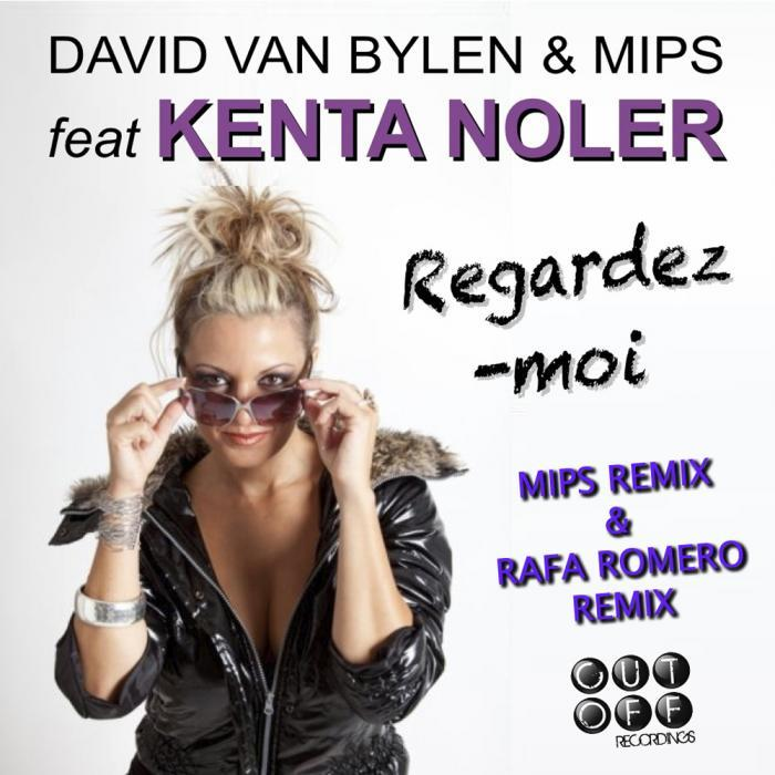 KENTA NOLER/MIPS/DAVID VAN BYLEN - Regardez Moi