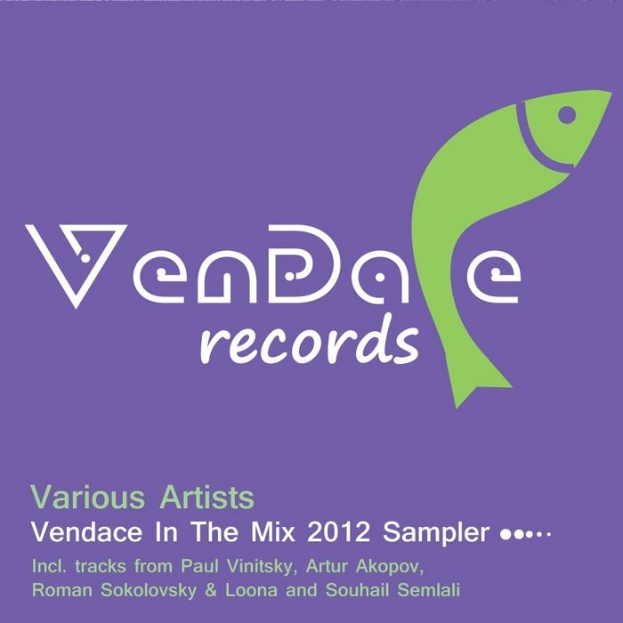 VINITSKY, Paul/ARTUR AKOPOV/ROMAN SOKOLOVSKY/LOONA/SOUHAIL SEMLALI - Vendace In The Mix 2012 Sampler