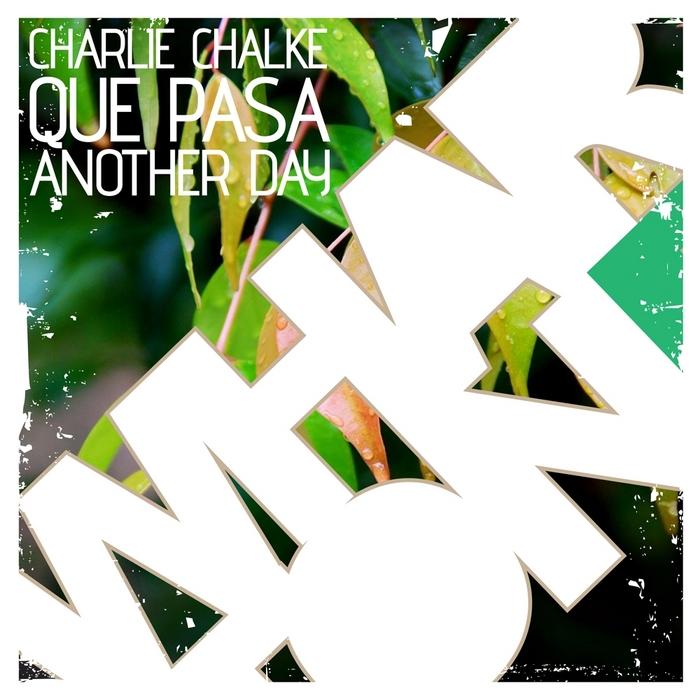CHALKE, Charlie - Que Pasa EP