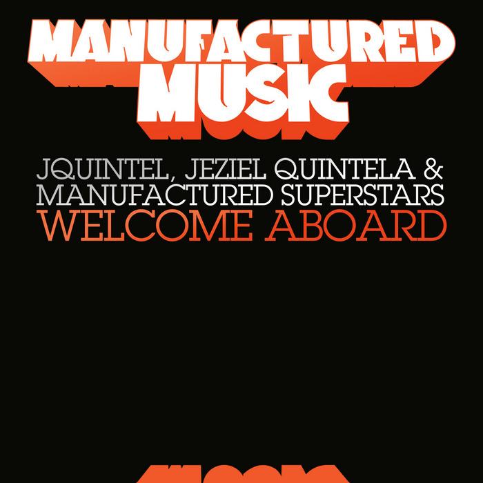 JQUINTEL/JEZIEL QUINTELA/MANUFACTURED SUPERSTARS - Welcome Aboard