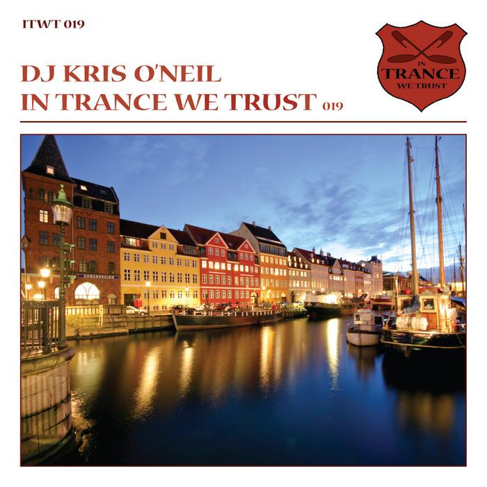 DJ KRIS O'NEIL/VARIOUS - In Trance We Trust 019