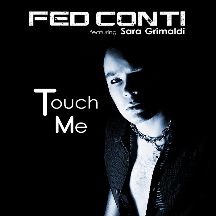 FED CONTI - Touch Me