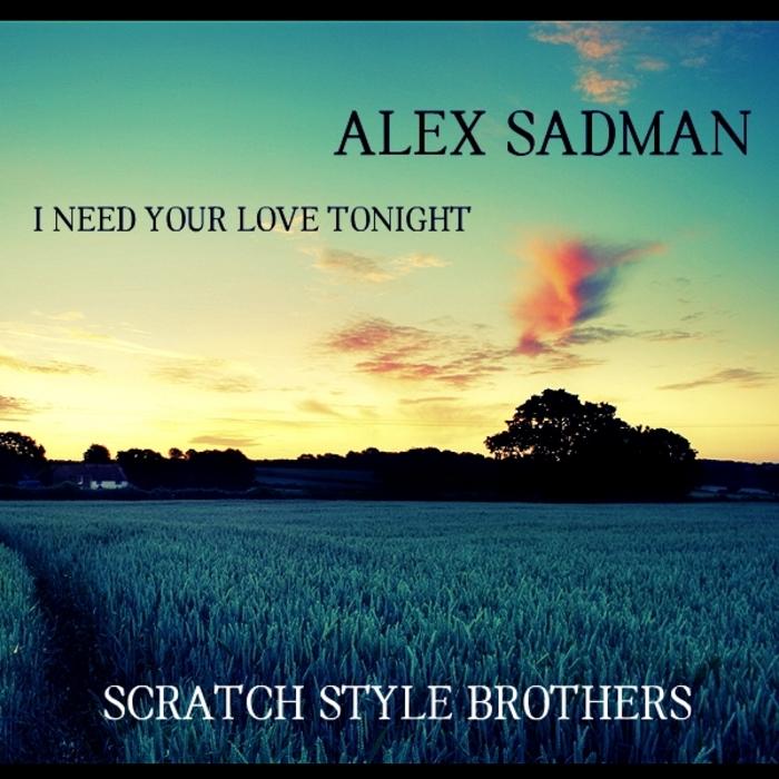 SADMAN, Alex - I Need Your Love Tonight