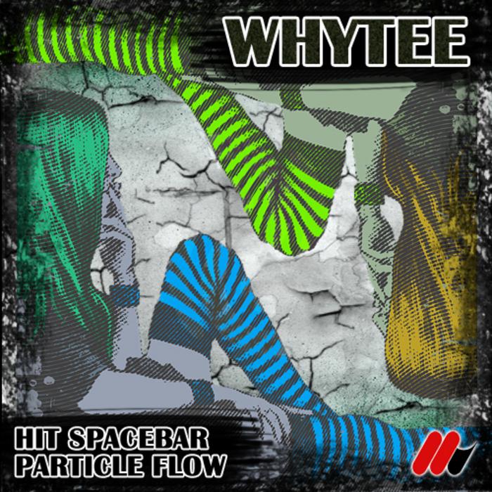 WHYTEE - Hit Spacebar