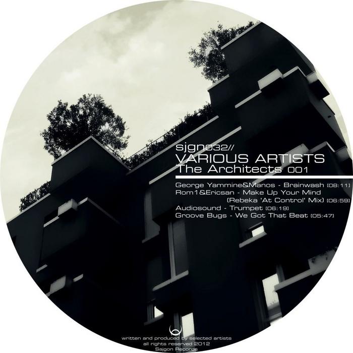 GEORGE YAMMINE/MANOS/ROM1 & ERICSAN/AUDIOSOUND/GROOVE BUGS - The Architects 001