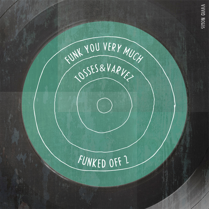 FUNK YOU VERY MUCH/TOSSES/VARVEZ - Funked Off Volume 2