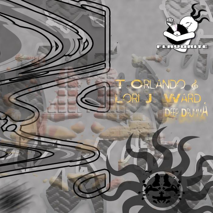T ORLANDO feat LORI J WARD - Deep Drumma