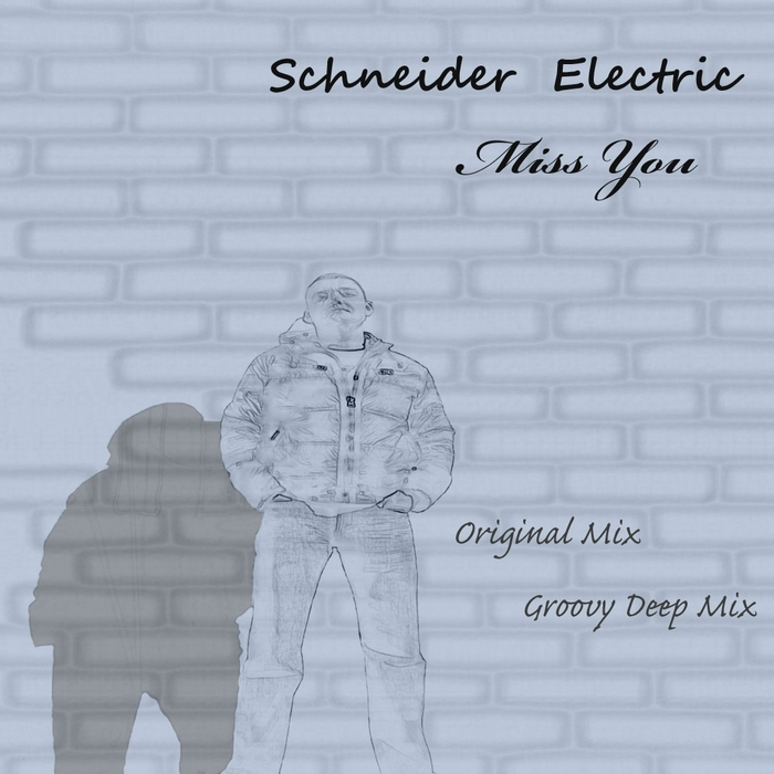 SCHNEIDER ELECTRIC - Miss You