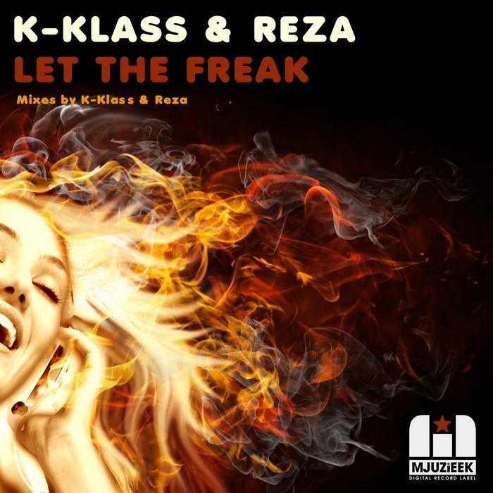 K KLASS/REZA - Let The Freak