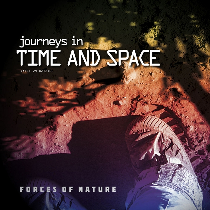 FORCES OF NATURE - Journeys In Time & Space