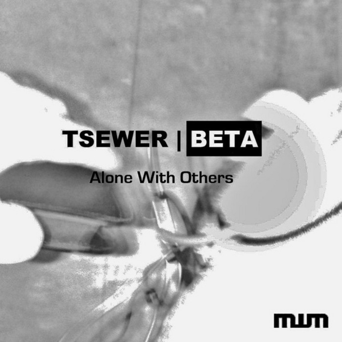 BETA, Tsewer - Alone With Others