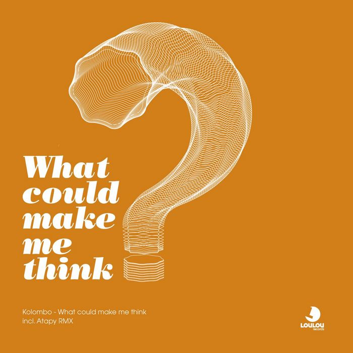 KOLOMBO - What Could Make Me Think