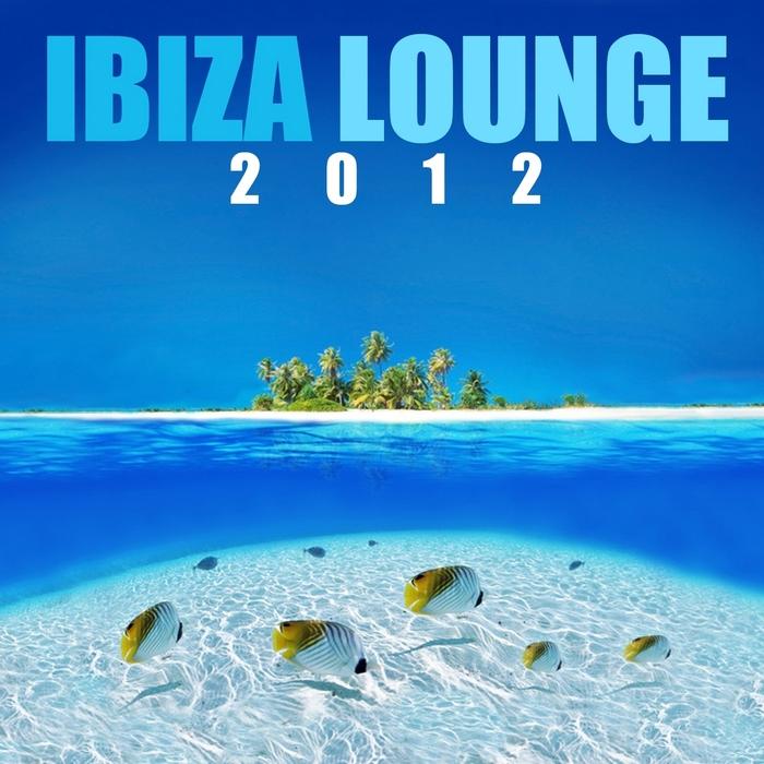 VARIOUS - Ibiza Lounge 2012