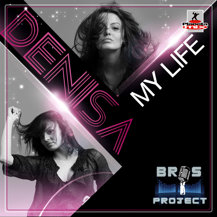 BROS PROJECT feat DENISE - My Life