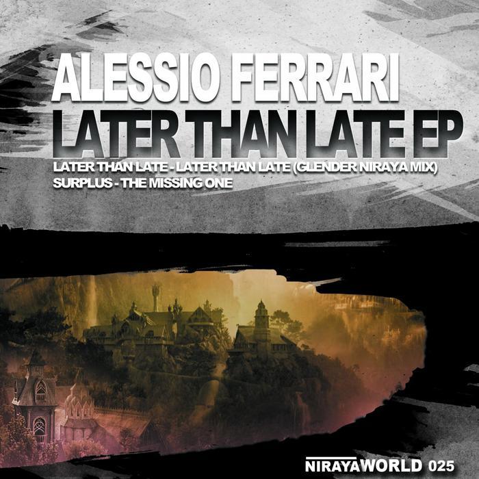 FERRARI, Alessio - Later Than Late EP