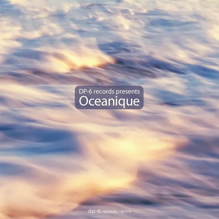 DP-6 - DP6 Records Presents Oceanique