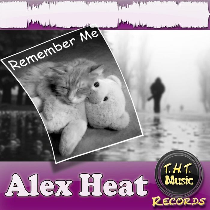 ALEX HEAT - Remember Me