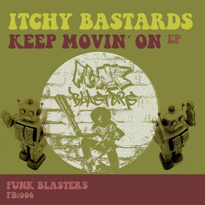 ITCHY BASTARDS - Keep Movin' On
