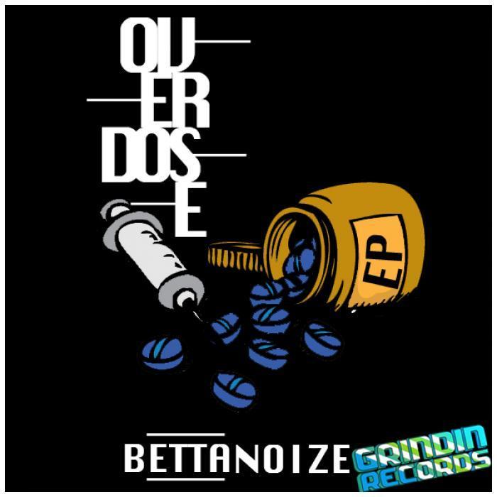 BETTANOIZE - Overdose EP