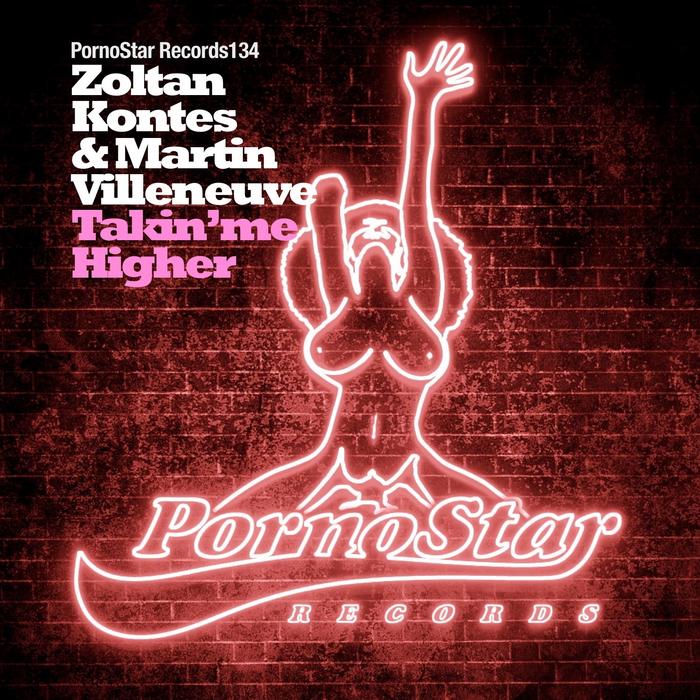 ZOLTAN KONTES/MARTIN VILLENEUVE - Takin' Me Higher