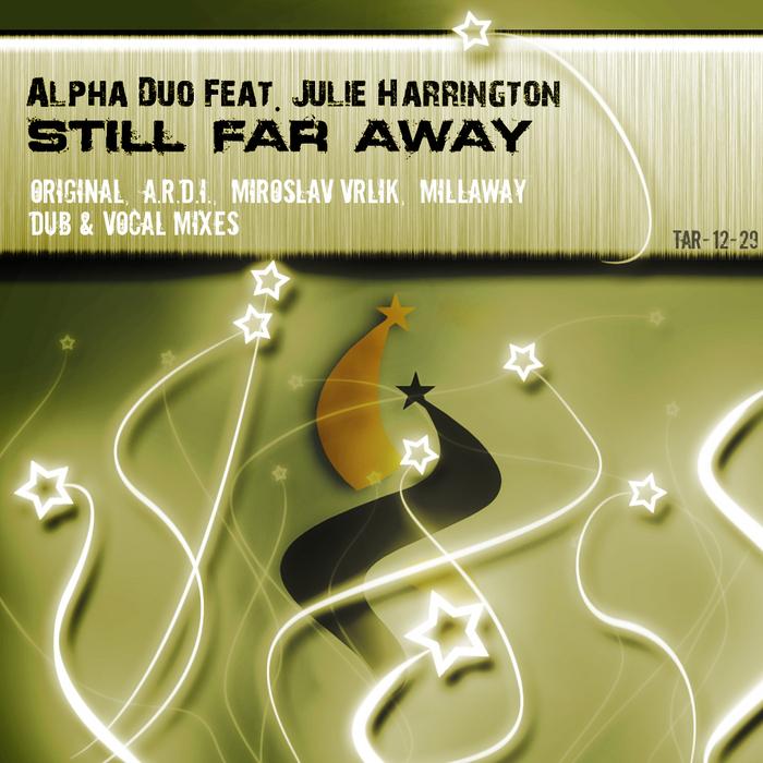 ALPHA DUO feat JULIE HARRINGTON - Still Far Away