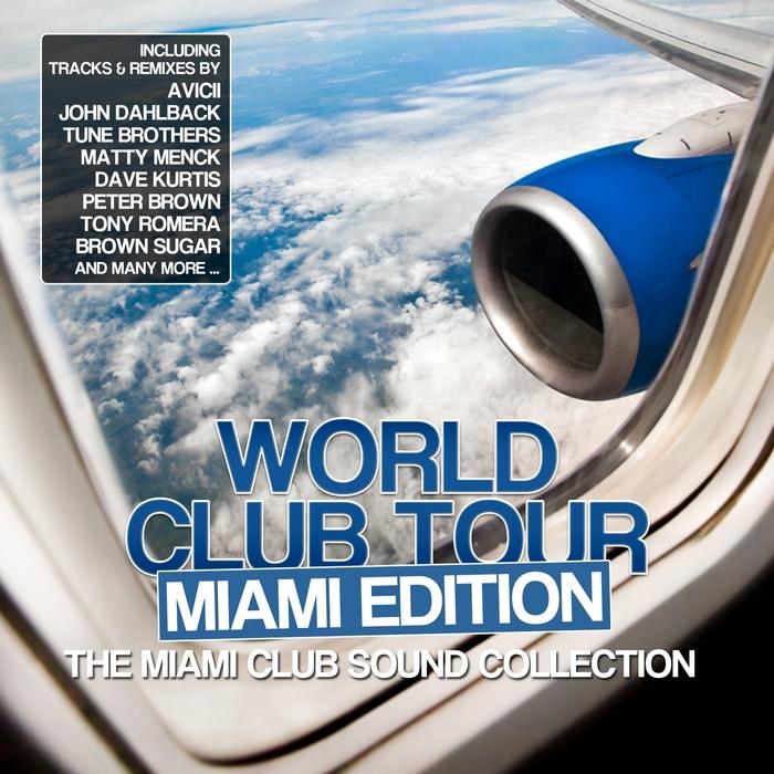 VARIOUS - World Club Tour (Miami Edition The Miami Club Sound Collection)