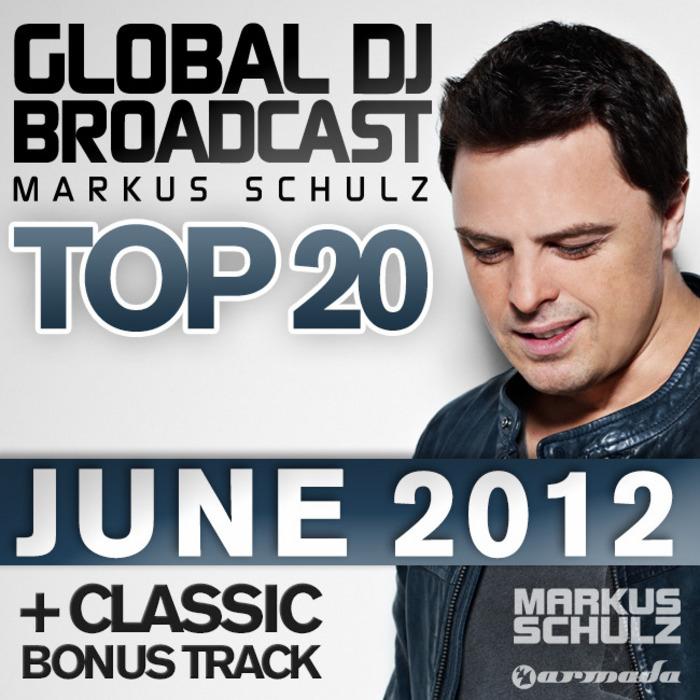 SCHULZ, Markus/VARIOUS - Global DJ Broadcast Top 20 June 2012