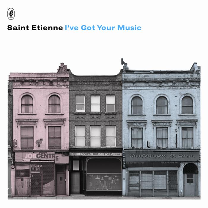 SAINT ETIENNE - I've Got Your Music
