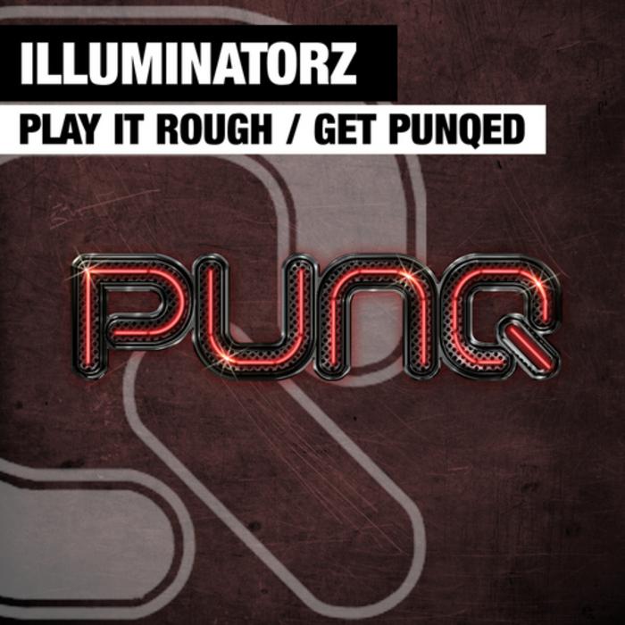 ILLUMINATORZ - Get Punqed
