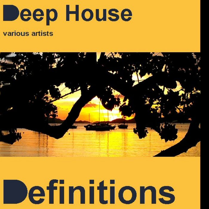 VARIOUS - Deep House Definitions
