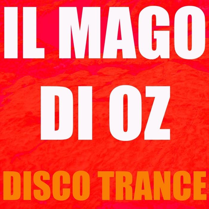 DISCO TRANCE - Il Mago Di Oz