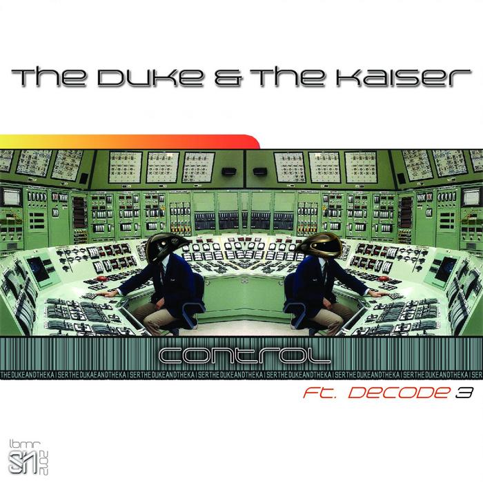 DUKE, The/THE KAISER feat DECODE 3 - Control