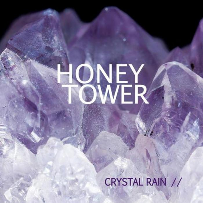 HONEY TOWER - Crystal Rain