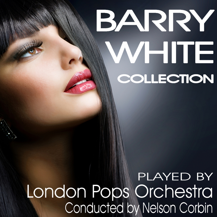 LONDON POPS ORCHESTRA, The/CONDUCTED BY NELSON CORBIN - Barry White Collection