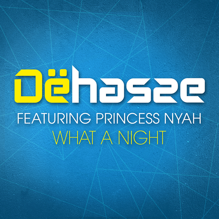 DEHASSE feat PRINCESS NYAH - What A Night