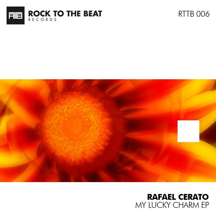 CERATO, Rafael - My Lucky Charm EP