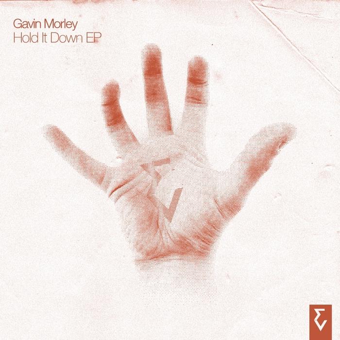 MORLEY, Gavin - Hold It Down EP