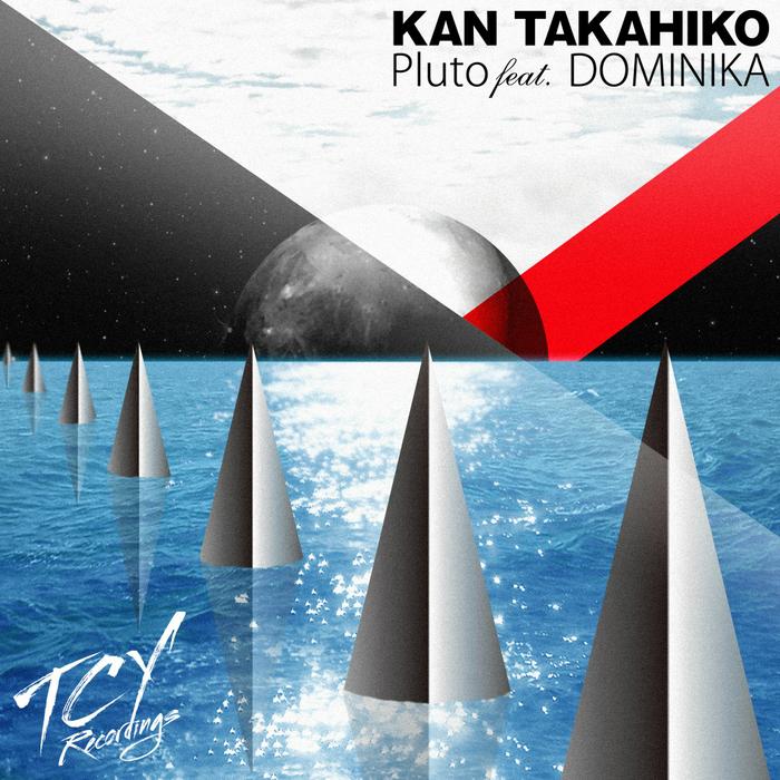 KAN TAKAHIKO feat DOMINIKA - Pluto