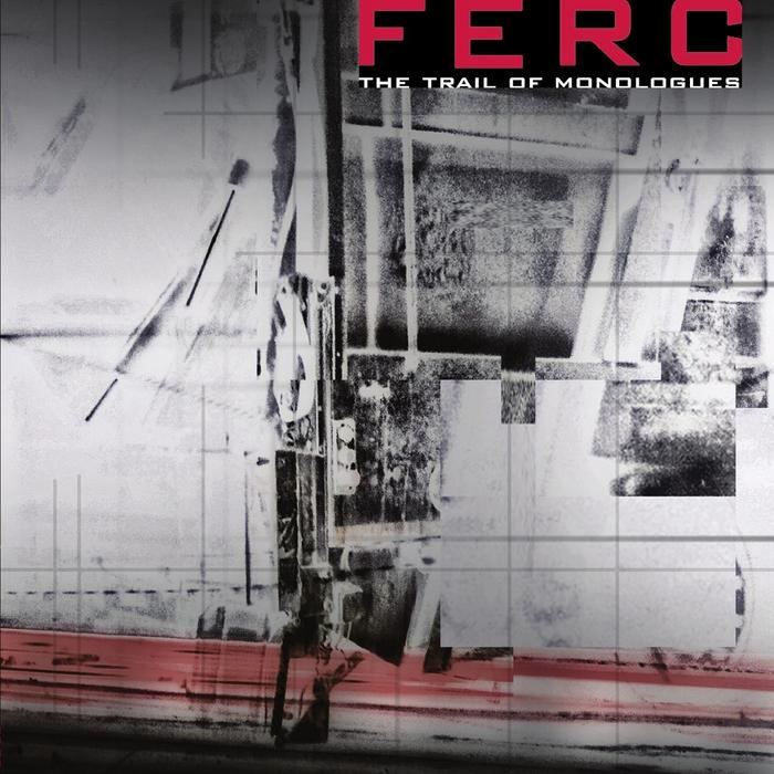FERC - The Trail Of Monologue
