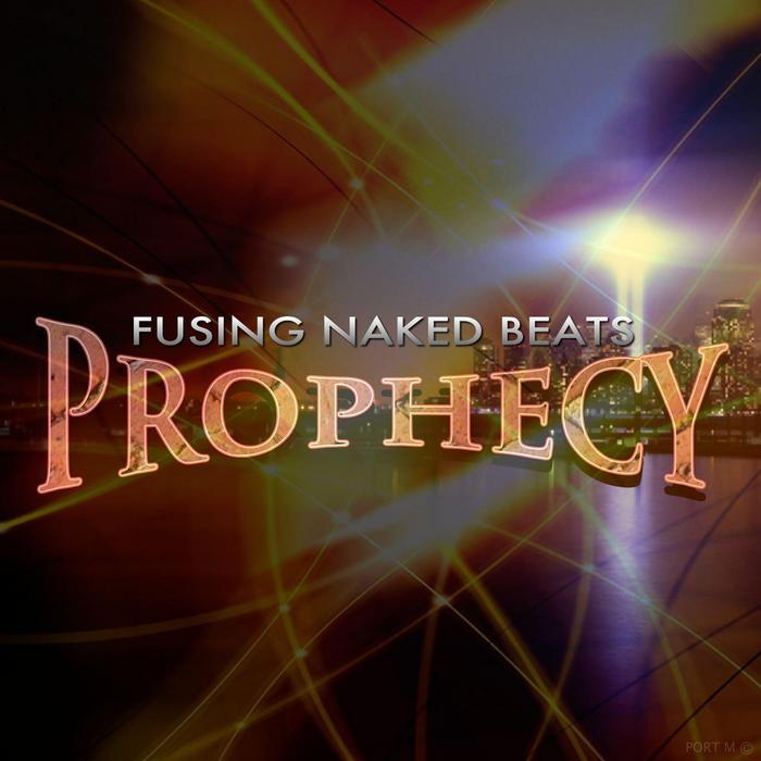 FUSING NAKED BEATS/EDIZ - Prophecy