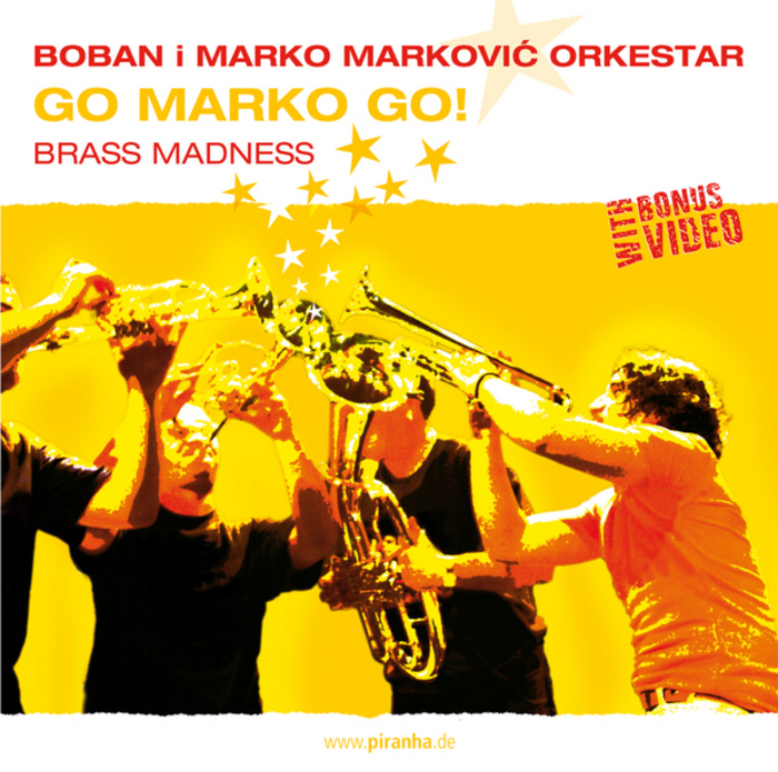 BOBAN I MARKO MARKOVIC ORKESTAR - Go Marko Go
