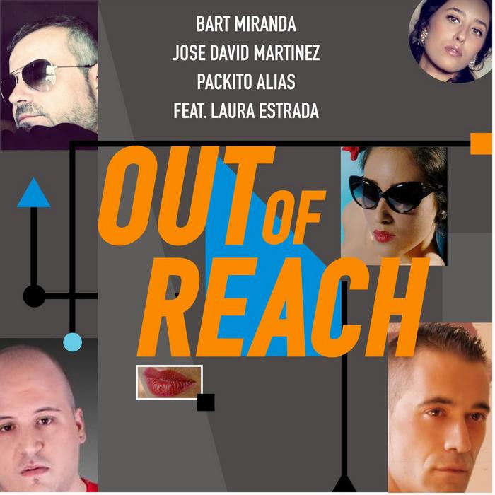 MIRANDA, Bart/JOSE DAVID MARTINEZ/PACKITO ALIAS feat LAURA ESTRADA - Out of Reach