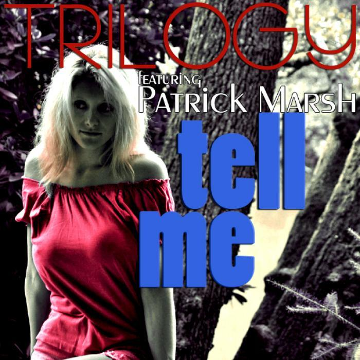 TRILOGY feat PATRICK MARSH - Tell Me