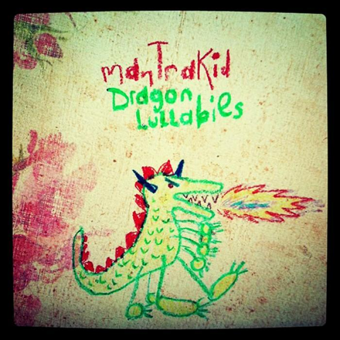 MANTRAKID - Dragon Lullabies