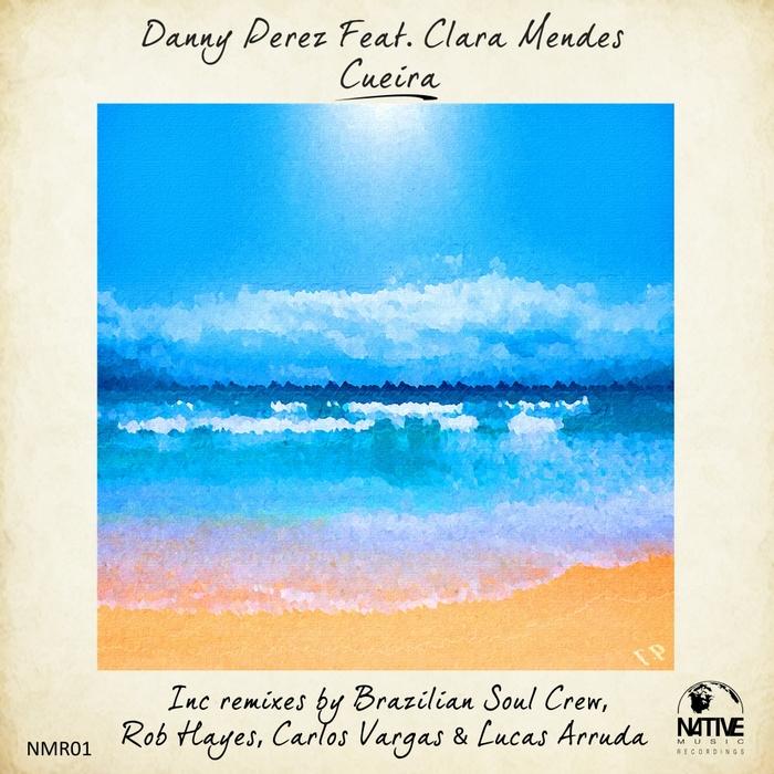 PEREZ, Danny feat CLARA MENDES - Cueira