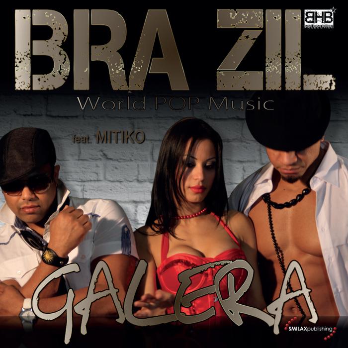 BRA ZIL feat MITIKO - Galera
