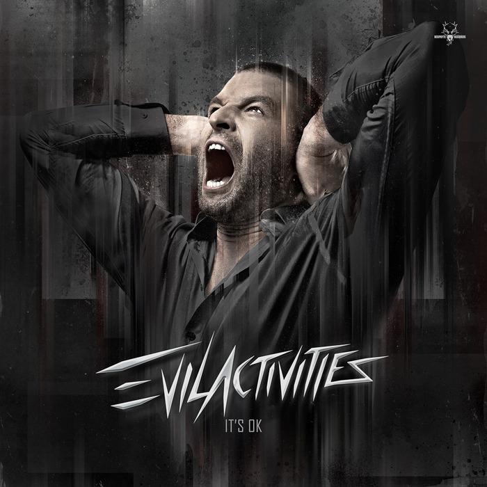 EVIL ACTIVITIES - It's OK