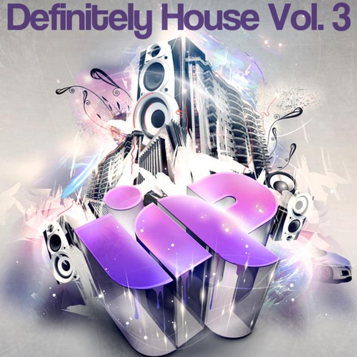 VARIOUS - Definitely House Vol 3