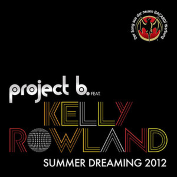PROJECT B feat KELLY ROWLAND - Summer Dreaming 2012