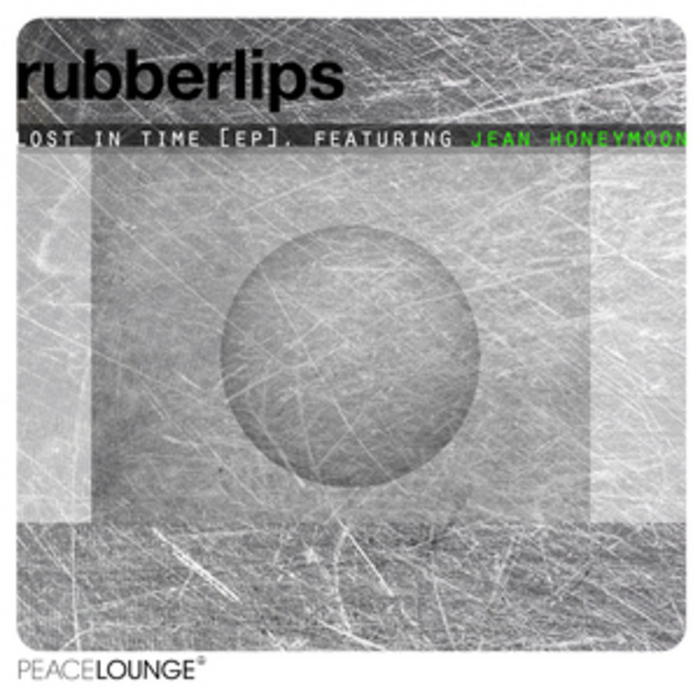 RUBBERLIPS feat JEAN HONEYMOON - Lost In Time EP